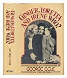 Ginger, Loretta and Irene Who?, George Eells, 0399118225