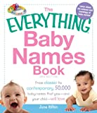 The Everything Baby Names Book: From classic to contemporary, 50,000 baby names that you-and your child--will love (Everything®)