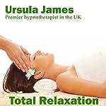 Total Relaxation with Ursula James | Ursula James