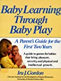 Baby Learning Through Baby Play, Ira J. Gordon, 0312064055