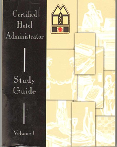 Certified Hotel Administrator Study Guide Volume 1