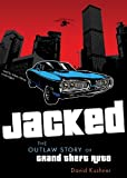 img - for Jacked: The Outlaw Story of Grand Theft Auto by David Kushner (2012-04-03) book / textbook / text book