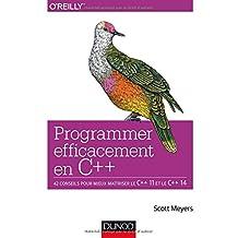 Programmer Efficacement En C++: 42 Conseils Pour Mieux Maîtriser