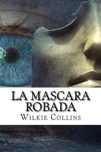 La Mascara Robada (Spanish) Edition (Spanish Edition) [Wilkie Collins] (Tapa Blanda)
