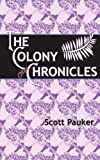 The Colony Chronicles, Pauker, Scott, 0985674989
