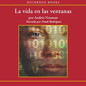 La Vida en Las Ventanas [Life in Windows] Audiobook