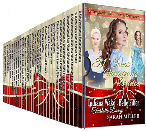 31 Sweet Christmas Brides: 31 Inspirational Christmas Romances: Western, Mail order Bride, Regency, Amish