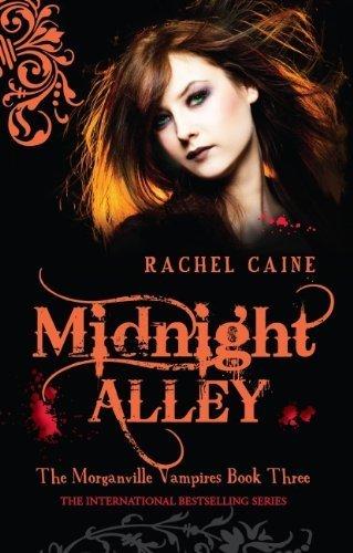 Midnight Alley Morganville Vampires By Rachel Caine 2008-09-05