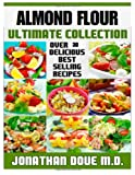 Almond Flour: the Ultimate Collection, Jonathan Doue and Encore Books, 1495270424
