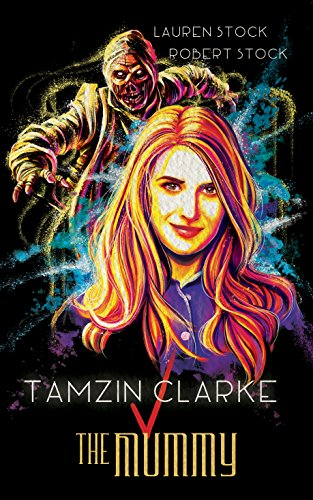 Tamzin Clarke v the Mummy by [Stock, Lauren, Stock, Robert]