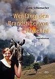 Wer fängt den Brandstifter von Birnental (German Edition)
