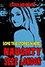 Naughty, SE22 London - Includes 3 Stories [Erotica XXX Straight Lesbian Spanking Punishment Exhibitionist Real-Life True Stories] by [Beneš, Caroline]