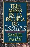 img - for Tres meses en la escuela de Isa as: Estudios sobre el Libro de Isa as book / textbook / text book