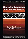 Numerical Computing with Modern Fortran, Richard J. Hanson and Tim Hopkins, 1611973112
