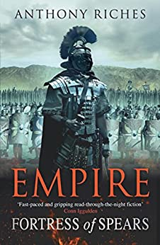 Fortress of Spears: Empire III (Empire Series Book 3) by [Riches, Anthony]