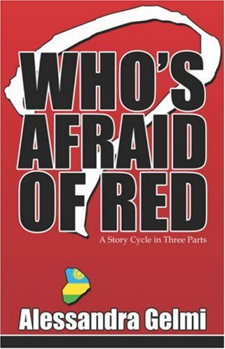 Book: Who's Afraid of Red - A Story Cycle in Three Parts by Alessandra Gelmi
