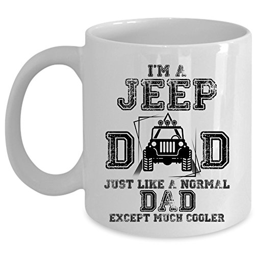 Cool Gift For Jeep Dad Coffee Mug, I'm A Jeep Dad Cup (Coffee Mug - White)