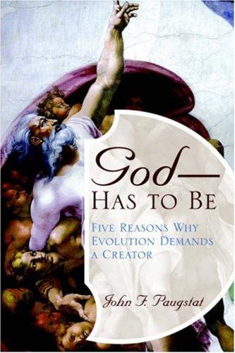 Download God -- Has to Be! [Paperback] [2005] (Author) John F. Paugstat ebook