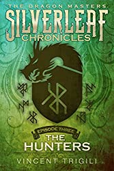 The Hunters (The Silverleaf Chronicles Book 3)