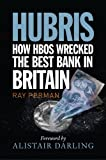 Hubris : The Rise and Fall of the Bank of Scotland, Perman, Ray, 1780270518
