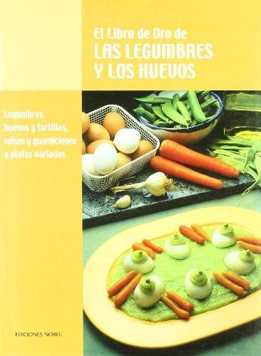 El libro de oro de las legumbres y los huevos: Ediciones Nobel: 9788489770294: Amazon.com: Books