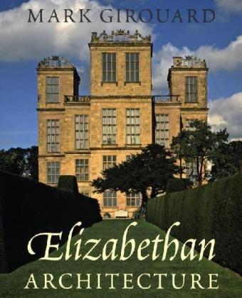 Elizabethan Architecture (The Paul Mellon Centre for Studies in British Art)
