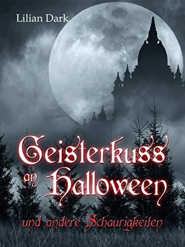 Geisterkuss an Halloween: und andere Schaurigkeiten (German Edition)]()