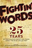 Fightin' Words: 25 Years of Provocative Poetry and Prose from ''The Blue Collar'' PEN