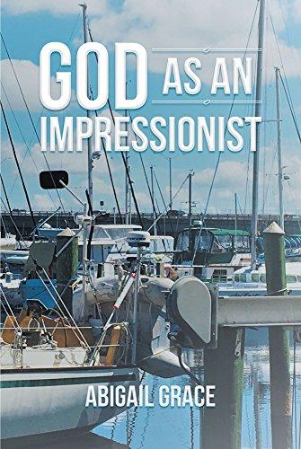 God as an Impressionist por Abigail Grace