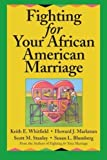 img - for Fighting for Your African American Marriage by Whitfield, Keith E., Markman, Howard J., Stanley, Scott M., (2001) Paperback book / textbook / text book
