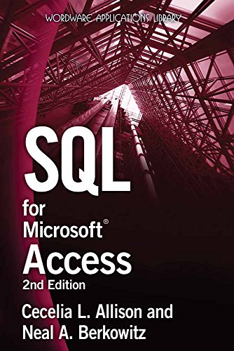 SQL for Microsoft Access (Wordware Applications Library) by Jones & Bartlett Learning