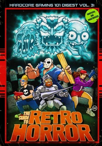 Hardcore Gaming 101 Digest Vol. 3: The Guide to Retro -