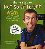 img - for Not So Different: What You Really Want to Ask About Having a Disability book / textbook / text book