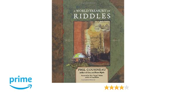 A World Treasury Of Riddles 2 Ed Phil Cousineau Wes Nisker
