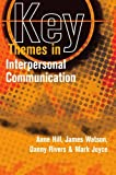 img - for Key Themes in Interpersonal Communication by Anne Hill (2007-11-01) book / textbook / text book