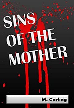 SINS OF THE MOTHER: Death & Healing
