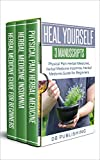 Heal Yourself: 3 Manuscripts - Physical Pain Herbal Medicine, Herbal Medicine Insomnia, Herbal Medicine Guide for Beginners
