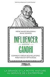 Influencer comme Gandhi : Comment créer des relations positives et efficaces