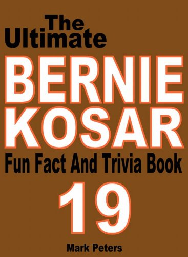 The Ultimate Bernie Kosar Fun Fact And Trivia Book
