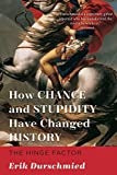 Book cover for How Chance and Stupidity Have Changed History: The Hinge Factor