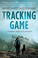 Tracking Game: A Timber Creek K-9 Mystery