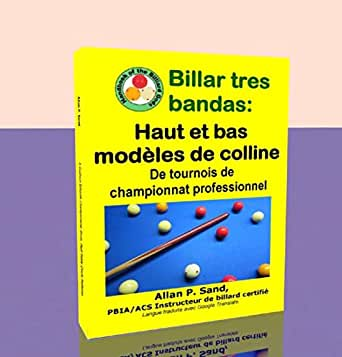 Billar tres bandas - Haut et bas modèles de colline: De tournois de championnat professionnel (French Edition) eBook: Sand, Allan: Amazon.es: Tienda Kindle