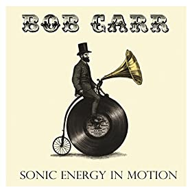 Amazon.com: Sonic Energy in Motion: Bob Carr: MP3 Downloads