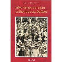 Brève histoire de l'Eglise catholique au Québec