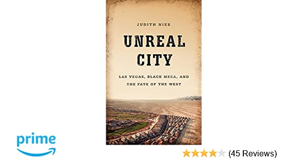 Unreal City: Las Vegas, Black Mesa, and the Fate of the West ...