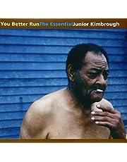 You Better Run: Essential Junior Kimbrough