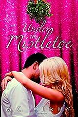 Under The Mistletoe: A Monroe Matchmakers Novella (Monroe Matches) (Volume 1)