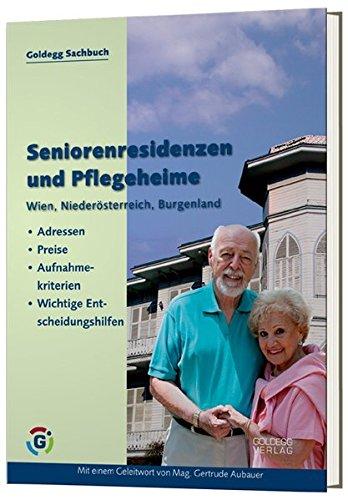 Seniorenresidenzen und Pflegeheime: Wien, Niederösterreich, Burgenland – Adressen, Preise, Aufnahmebedingungen