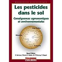 PESTICIDES DANS LE SOL (LES) : CONSÉQUENCES AGRONOMIQUES ET ENVIRONNEMENTALES