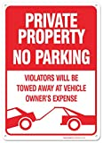 "No Parking Sign - Violators Will Be Towed Away At Vehicle Owners Expense Legend Sign, Aluminum, 14"" High X 10 Wide"""
